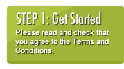 Step 1: Get Started - Please read and check that you agree to the Terms and Conditions.